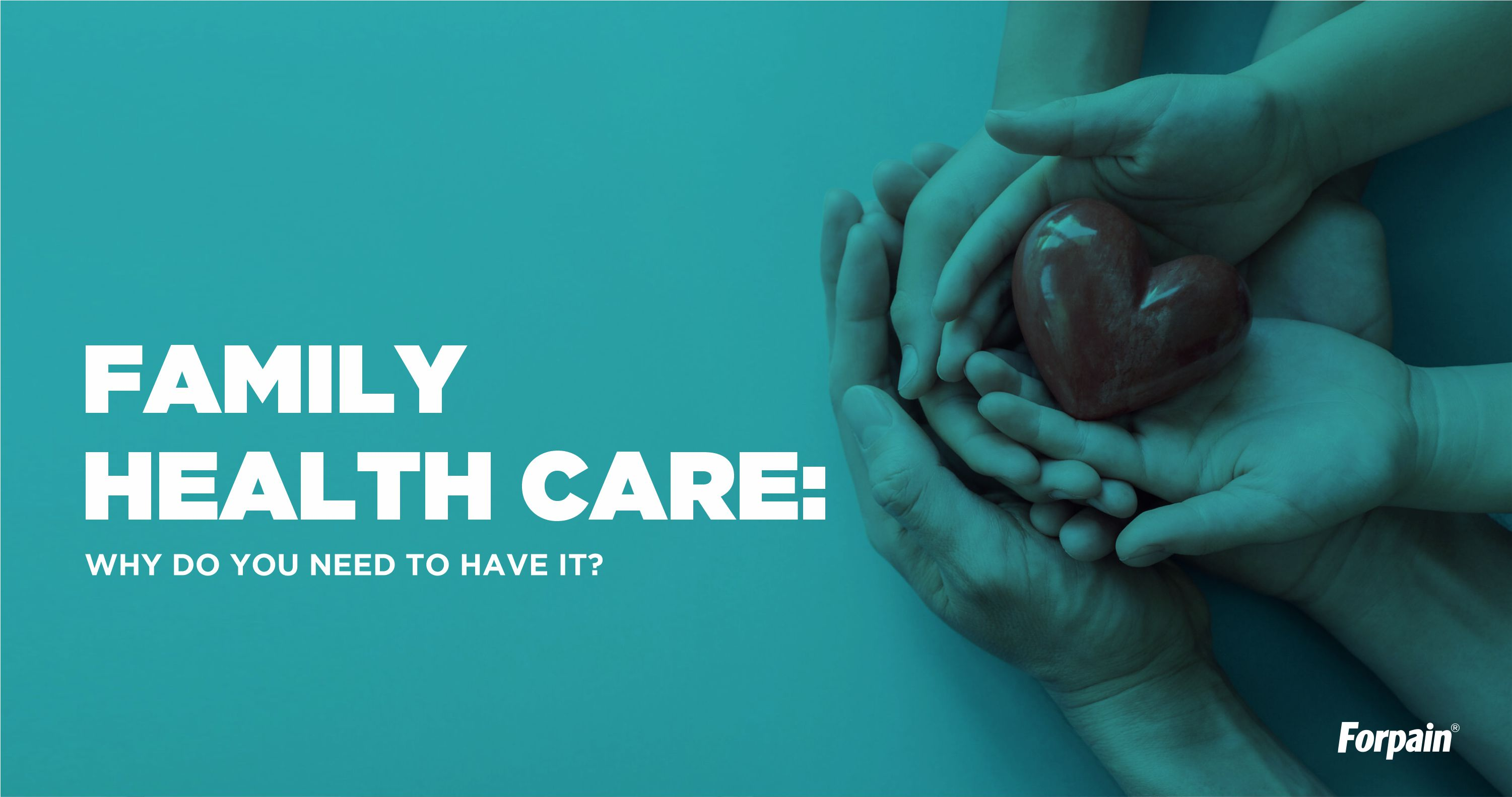 Family Health Care: Why Do You Need to Have It?