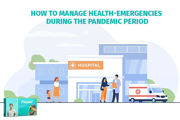 How To Manage Health-Emergencies During The Pandemic Period