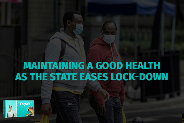 Maintaining a Good Health as the State eases Lock-down